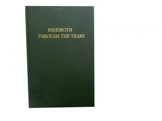 Rehoboth Through the Years:; A Chronological History of the Town from its Founding in 1643 to 1992