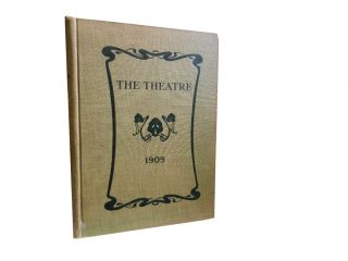 The Theatre 1909:; Illustrated Monthly Magazine of Dramatic and Musical Art