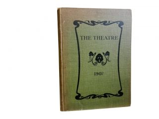 The Theatre 1907:; Illustrated Monthly Magazine of Dramatic and Musical Art