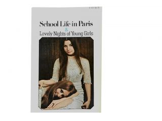 School Life in Paris & Lovely Nights of Young Girls:; Two Novels from the Victorian Underground