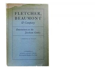 Fletcher, Beaumont & Company:; Entertainers to the Jacobean Gentry. Lawrence Bergmann Wallis