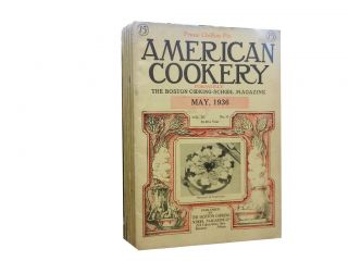 American Cookery 1936 (6 issues):; Formerly the Boston Cooking School Magazine of Culinary...