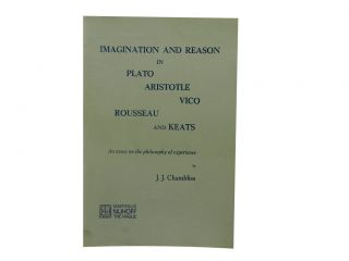 Imagination and Reason in Plato, Aristotle, Vico, Rousseau, and Keats:; An Essay on the...