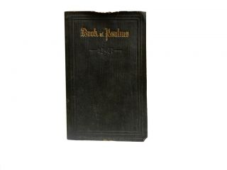 The Book of Psalms:; Translated out of the Original Hebrew; and with the Former Translations...