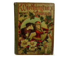 Worthington's Annual 1887:; A Series of Interesting Stories, Biographies, & Papers on Natural...
