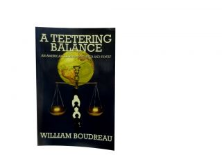 A Teetering Balance:; An American Diplomat's Career and Family. William Boudreau
