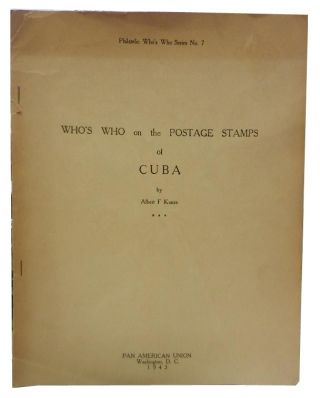 Who's Who On the Postage Stamps of Cuba. Albert F. Kunze