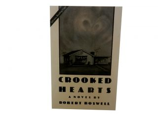 Crooked Hearts. Robert Boswell