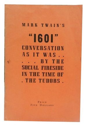 """1601"", Conversation as it Was By the Social Fireside in the Time of the Tudors. Mark Twain"