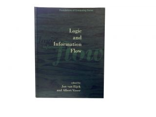 Logic and Information Flow. Jan van Eijck, Albert Visser