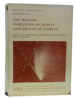 The Motion, Evolution of Orbits, and Origin of Comets, Symposium No. 45. G. A. Chebotarev