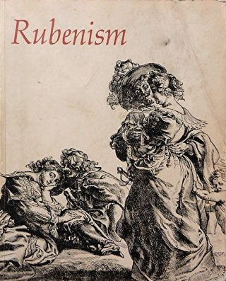 Rubenism: An Exhibition by the Department of Art, Brown University and the Museum of Art, Rhode...