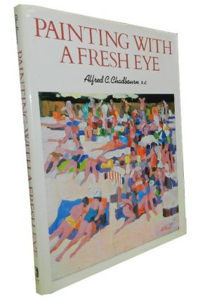 Painting With a Fresh Eye. Alfred C. Chadbourne
