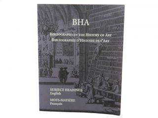 BHA Bibliography of the History of Art/Bibliographie d'Histoire de l'Art - Subject...