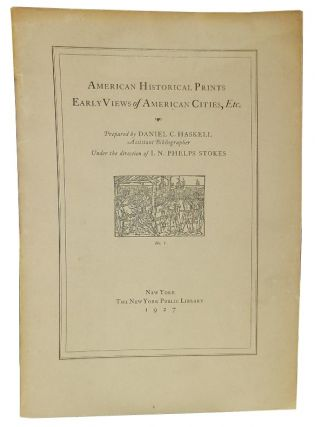 American Historical Prints: Early Views of American Cities, Etc. Daniel C. Haskell