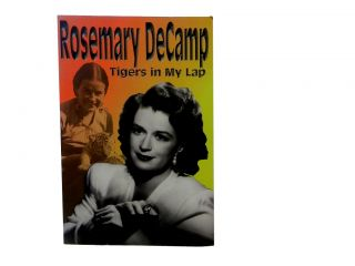 Rosemary DeCamp: Tigers in My Lap. Rosemary DeCamp