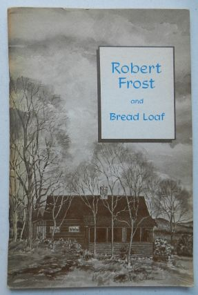 Robert Frost and Bread Loaf. Jack E. Wendel