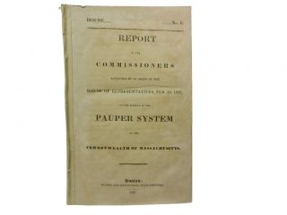 Report of the Commissioners on the Subject of the Pauper System of the Commonwealth of...